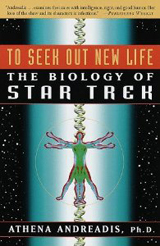 Y To Seek Out New Life: The Biology of Star Trek